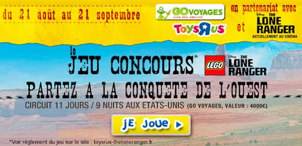 Toys R Us - Jeu-concours LEGO The Lone Ranger
