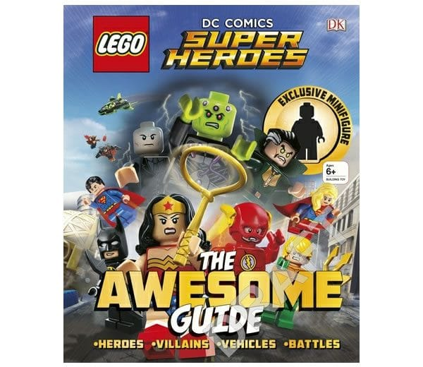 LEGO® DC Comics Super Heroes : The Awesome Guide