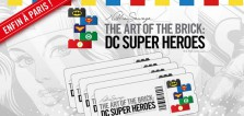 The Art of the Brick DC Super Heroes : 5 invitations à gagner !