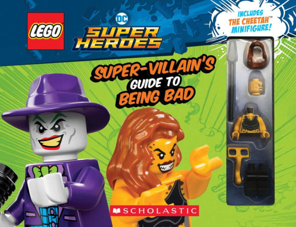 LEGO DC Super Heroes : The Super-Villain's Guide to Being Bad